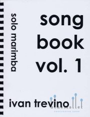Trevino , Ivan - Song Book Vol.1 Five Solos for Marimba