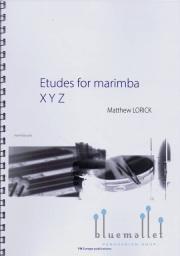 Lorick , Matthew - Etudes for Marimba XYZ