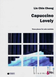 Lin , Chin Cheng - Capuccino Lovely  Three Pieces for Solo Marimba (特価品)