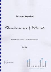 Kopetzki , Eckhard - Shadows of Wood fur Marimba und Alt-Saxophon (スコア・パート譜セット)