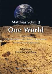 Schmitt , Matthias - One World  Concerto for Marimba and String Orchestra Edition for Marimba and Piano.
