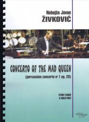 Zivkovic , Nebojsa Jovan - Concerto of the Mad Queen (Percussion Concerto No.1 op.28) (特価品)