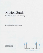 Hamilton , Bruce - Motion Stasis for Drum Set and Recording