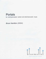 Hamilton , Bruce - Portals for Multi-Percussion Soloist and Tape