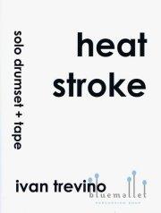 Trevino , Ivan - Heat Stroke