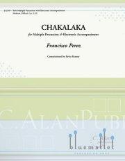 Perez , Francisco - Chakalaka for Solo Multiple Percussion and Electronics (スコアのみ)
