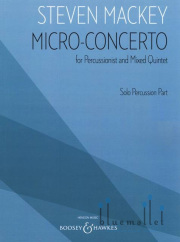 Mackey , Steven - Micro-Concerto for Percussionist and Mixed Quintet (ソロパート譜のみ)