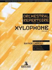Carroll , Raynor - Orchestral Repertoire for the Xylophone Volume I
