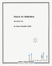 Smith , Stuart Saunders - Polka in Treblinka Percussion Trio (スコアのみ2部セット) (特価品)
