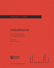 Huber , Nicolas A - Herbstfestival for Four Percussionists (スコアのみ)