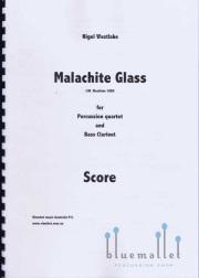 Westlake , Nigel - Malachite Glass for Percussion Quartet and Bass Clarinet (スコアのみ)