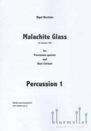 Westlake , Nigel - Malachite Glass for Percussion Quartet and Bass Clarinet (パート譜のみ)