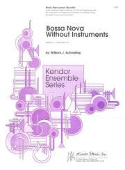 Schinstine , William J. - Bossa Nova Without  Instruments (スコア・パート譜セット)