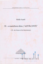 Hollo , Aurel - 39 - A Manicheus Alma / beFORe JOHN3 (スコアのみ)