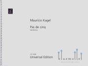 Kagel , Mauricio - Pas de Cinq Wandelszene  (スコアのみ)
