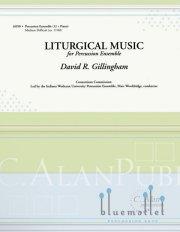 Gillingham , David R. - Liturgical Music (スコア・パート譜セット)