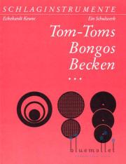 Keune , Eckehardt - Schlaginstrumente Teil 3 : Tom-Toms , Bongos , Becken