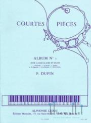 Dupin , Francois - Courtes Pieces Album No. 1 (スコア・パート譜セット)
