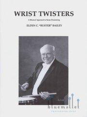 Bailey , Elden C. Buster - Wrist Twisters (特価品)