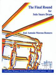 Romero , Jose Antonio Moreno - The Final Round for Solo Snare Drum