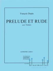 Dupin , Francois - Prelude et Rude