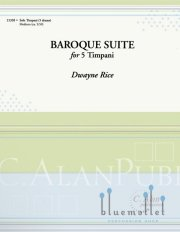 Rice , Dwayne - Baroque Suite for 5 Timpani