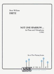 Dietz , Brett William - Not One Sparrow... for Flute and Vibraphone (スコアのみ)