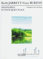Jarrett , Keith /  Burton ,  Gary - Moonchild / In Your Quiet Place  Vibraphone Solo with Piano