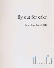 Hamilton , Bruce - Fly Out for Cake (スコア・パート譜セット)