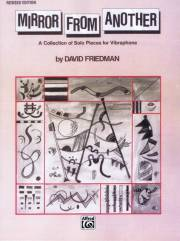 Friedman , David - Mirror from Another  a Collection of Solo Pieces for Vibraphone