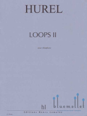 Hurel , Philippe - Loops II pour Vibraphone