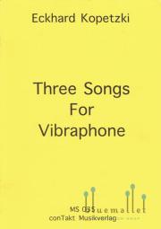 Kopetzki , Eckhard - Three Songs for Vibraphone