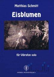 Schmitt , Matthias - Eisblumen fur Vibrafon Solo