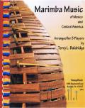 Various Artists - Marimba Music of Mexico&America (arr. Terry L. Baldridge) (スコア・パート譜セット)