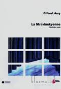 Amy , Gilbert - La Stravinskyenne