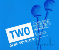 Koshinski , Gene -  Two