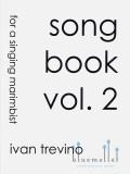 Trevino , Ivan - Song Book Vol.2 for a Singing Marimbist