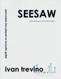 Trevino , Ivan - Seesaw for Two Percussionists Played on One Guiter (スコア・パート譜セット)