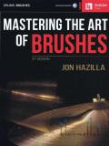Hazilla , Jon - Mastering the Art of Brushes 2nd Edition