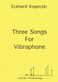 Kopetzki , Eckhard - Three Songs for Vibraphone