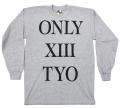 ONLY13 ''TYO'' L/S TEE  2色展開