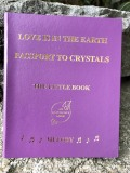 Love is in the Earth: Passport to Crystals - The Little Book  (BOK002)