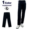 rough&swell(ラフアンドスウェル)パンツ