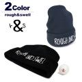 rough & swell[ラフアンドスウェル]ROUGH BEANIE/ビーニーキャップ【2017年秋冬】