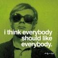 すべての人がすべての人を好むべきだ