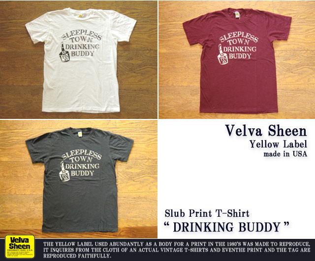 "[Velva Sheen Yellow Label]ベルバシーンイエローレーベル-スラブプリントTシャツ""DRINKING BUDDY"""