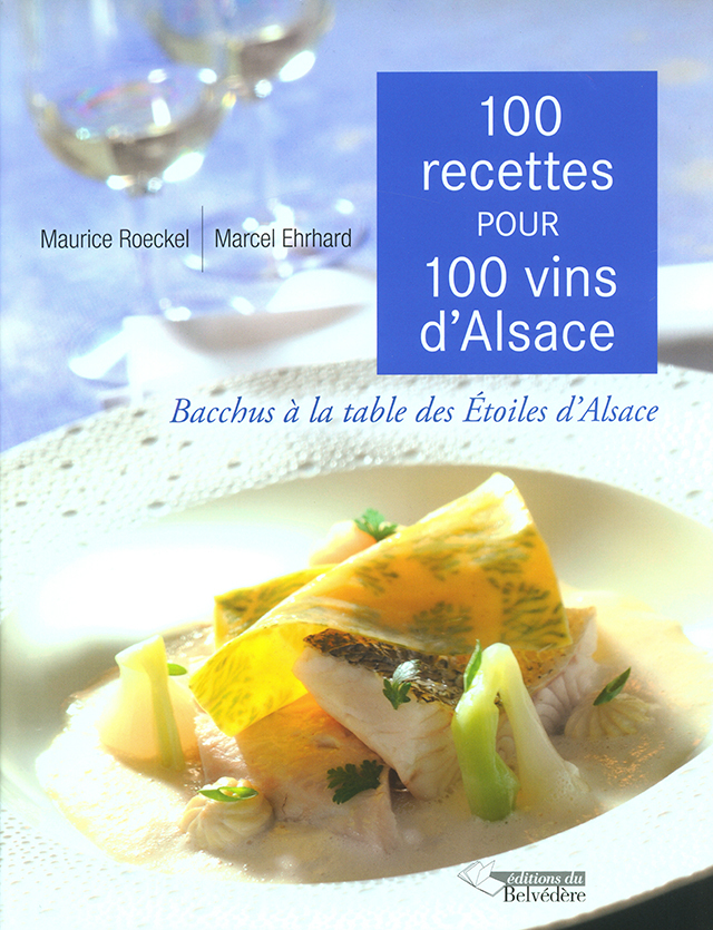 100 recettes 100 vins d'Alsace (フランス・アルザス)