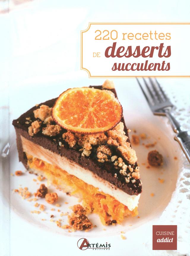 220 recettes de desserts succulents (フランス)