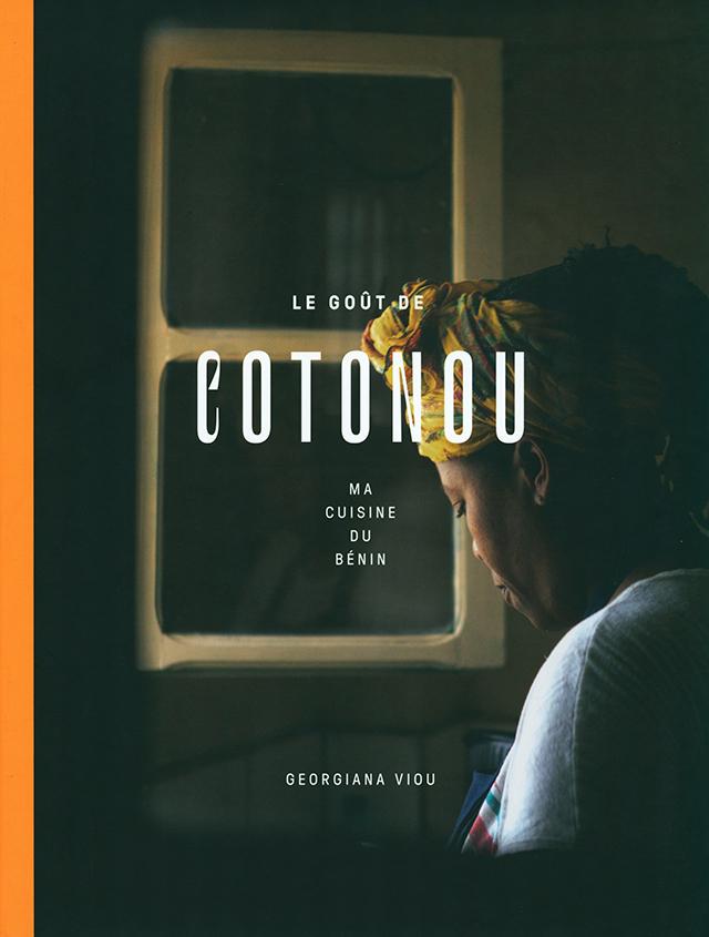 LE GOUT DE COTONOU MA CUISINE DU BENIN (ベナン)