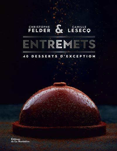 CHRISTOPHE FELDER & CAMILLE LESECQ  ENTREMETS (フランス) 予約販売